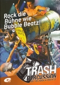 Trash Percussion - Rock die Bühne wie Bubble Beatz