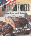 American Smoker - Know-How und Rezepte from the home of BBQ