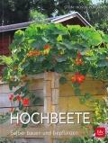 Hochbeete - Selber bauen und bepflanzen