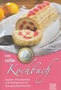 Das süße 1-Euro Kochbuch: Suppen, Hauptspeisen und Nachspeisen ...