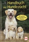 Handbuch der Hundezucht - Mit großem homöopathischem Ratgeber