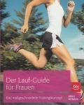 Der Lauf-Guide für Frauen - Das maßgeschneiderte Trainingskonzept