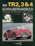 Das TR2, 3 & 4 Schrauberhandbuch - Reparieren und Optimieren...