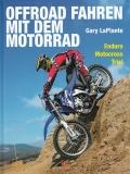 Offroad Fahren mit dem Motorrad: Enduro - Motocross - Trial