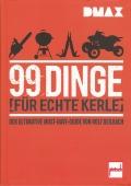 DMAX: 99 Dinge für echte Kerle - Der Must-Have-Guide