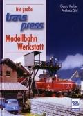 Die große transpress Modellbahn Werkstatt