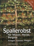 Spalierobst für Mauer, Hecke, Pergola... / Anlegen - Formen - Pflegen