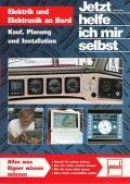 Elektrik und Elektronik an Bord - Kauf, Planung und Installation