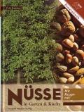 Nüsse in Garten und Küche - Mit Rezeptteil