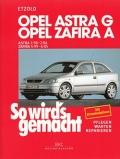 Opel Astra von 3/98 bis 2/04 - Opel Zafira von 4/99 bis 6/05