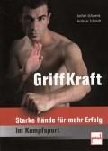 Griffkraft - Starke Hände für mehr Erfolg im Kampfsport