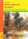 Bienen gesund erhalten - Kranheiten vorbeugen, erkennen und behandeln