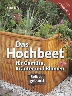 Sofie Meys Das Hochbeet Fur Gemuse Krauter Und Blumen Selbstgebaut