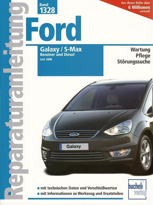 Reparaturanleitung: Ford Galaxy & S-Max - Benziner und Diesel, ab ...