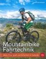 Mountainbike Fahrtechnik - Mehr Flow, Spaß und Sicherheit im Gelände