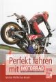 Perfekt fahren mit Motorrad, Europas größter Motorradzeitschrift