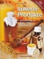 Imkereiprodukte - Verarbeitung von Honig, Pollen, Wachs & Co