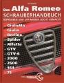 Das Alfa Romeo Schrauberhandbuch - Reparieren und Optimieren...