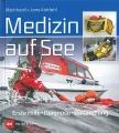 Medizin auf See: Erste Hilfe -- Diagnose -- Behandlung
