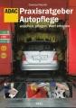 ADAC Praxisratgeber Autopflege: Waschen - Pflegen - Wert erhalten