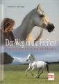 Der Weg in die Freiheit - Persönlichkeitstraining bei Pferden