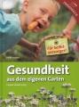 Gesundheit aus dem eigenen Garten - für Selbstversorger