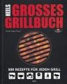 Heels Grosses Grillbuch - 500 Rezepte für jeden Grill