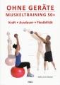 Ohne Geräte: Muskeltraining 50+   Kraft - Ausdauer - Flexibilität