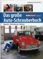 Das große Auto-Schrauberbuch: Reparatur - Restaurierung - Wartung