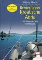 Revierführer Kroatische Adria - Mit Slowenien und Montenegro 2011