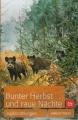 Bunter Herbst und raue Nächte - Jagderzählungen