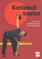 Kettlebell basics: Fitness- und Gesundheitstraining mit der Kugelhante