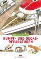 Rumpf- und Decksreparaturen - Praxiswissen