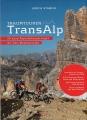 Traumtouren TransAlp - 20 neue Alpenüberquerungen ...