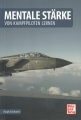 Mentale Stärke - von Kampfpiloten lernen
