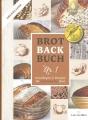 Brotbackbuch Nr. 1 - Grundlagen & Rezepte für ursprüngliche Brote