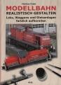 Modellbahn realistisch gestalten - Loks, Waggons, und Gleisanlagen ...