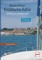 Revierführer Kroatische Adria - Mit Slowenien und Montenegro 2014