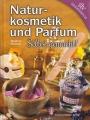Naturkosmetik und Parfum selbst gemacht
