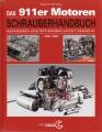 Das 911er Motoren Schrauberhandbuch 1965-1989