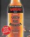 Raichlens Barbecue Bible - Saucen, Rubs, Marinaden & Grillbutter
