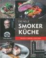 Die neue Smoker-Küche: Grillen - Smoken - Räuchern