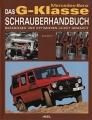 Das G-Klasse Schrauberhandbuch - Reparieren und Optimieren ...