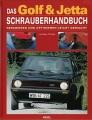 Das Golf & Jetta Schrauberhandbuch - Reparieren und Optimieren ...