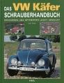Das VW Käfer Schrauberhandbuch - Reparieren und Optimieren ...