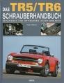 Das (Triumph) TR5/TR6 Schrauberhandbuch - Reparieren und Optimieren ..