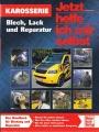 Karosserie: Blech, Lack und Reparatur