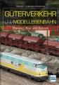 Güterverkehr auf der Modelleisenbahn - Planung, Bau & Betrieb
