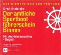 Der amtliche Sportbootführerschein - Binnen, Antriebsmaschine + Segeln