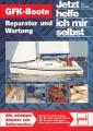 GFK-Boote - Alle wichtigen Arbieten zum Selbermachen